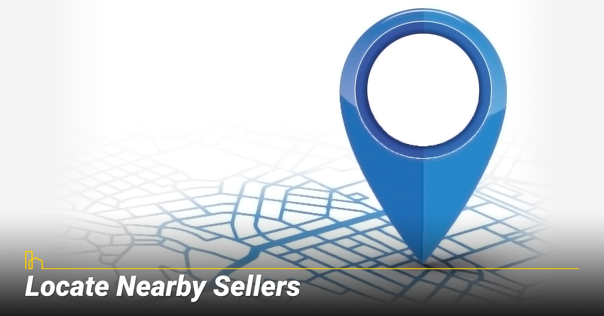 Locate Nearby Sellers, look for local sellers