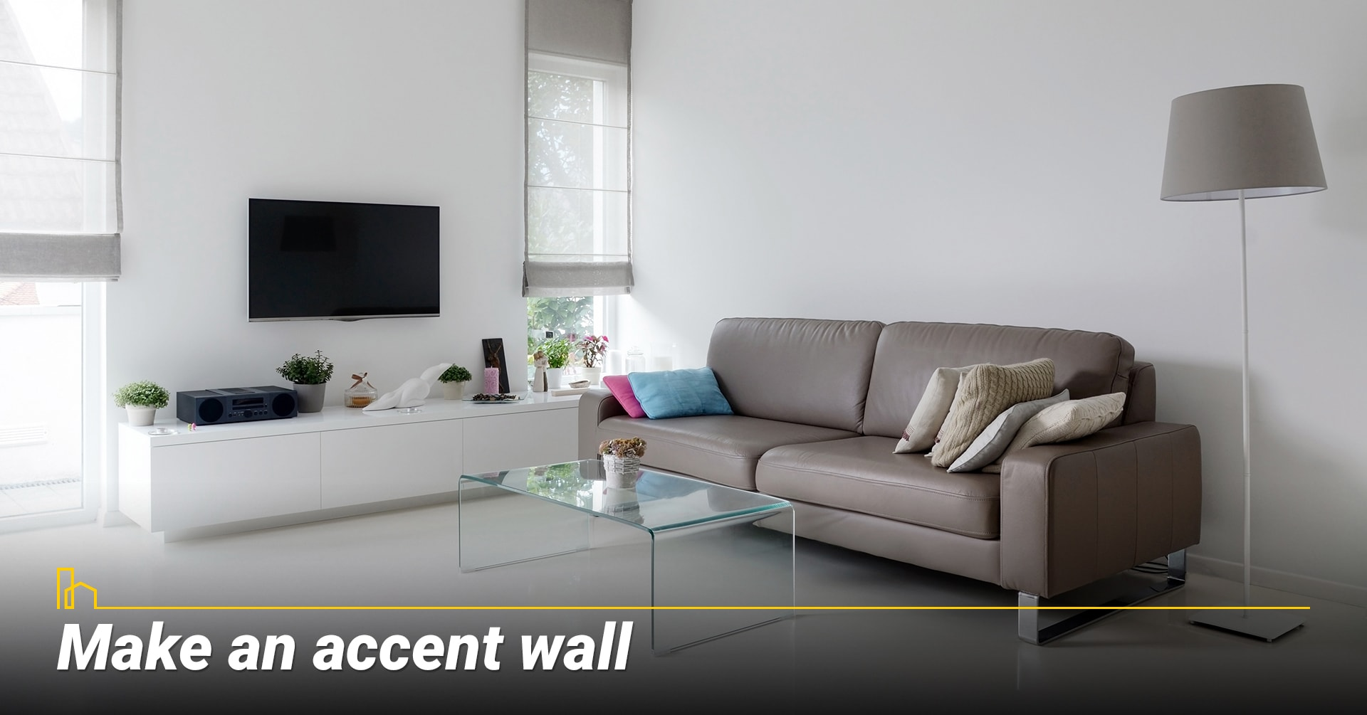 Make an accent wall, upgrade your walls