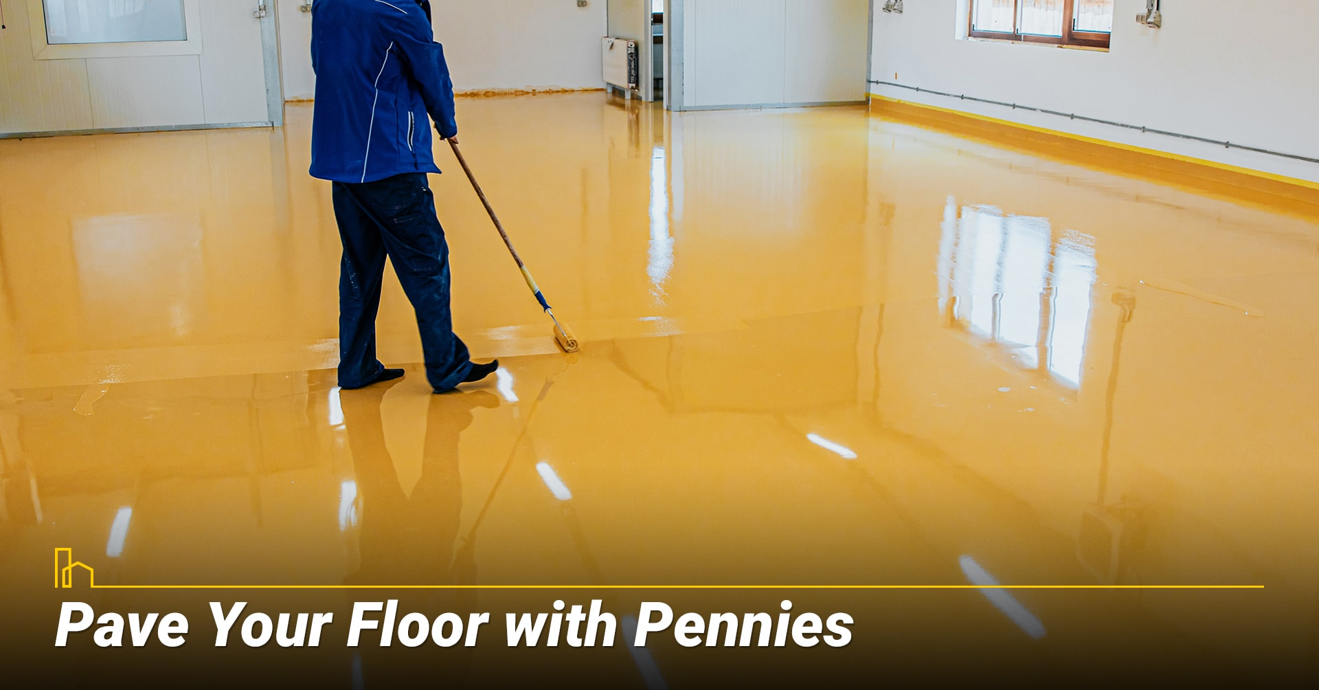 Pave Your Floor with Pennies, a new coat of paint on the floor