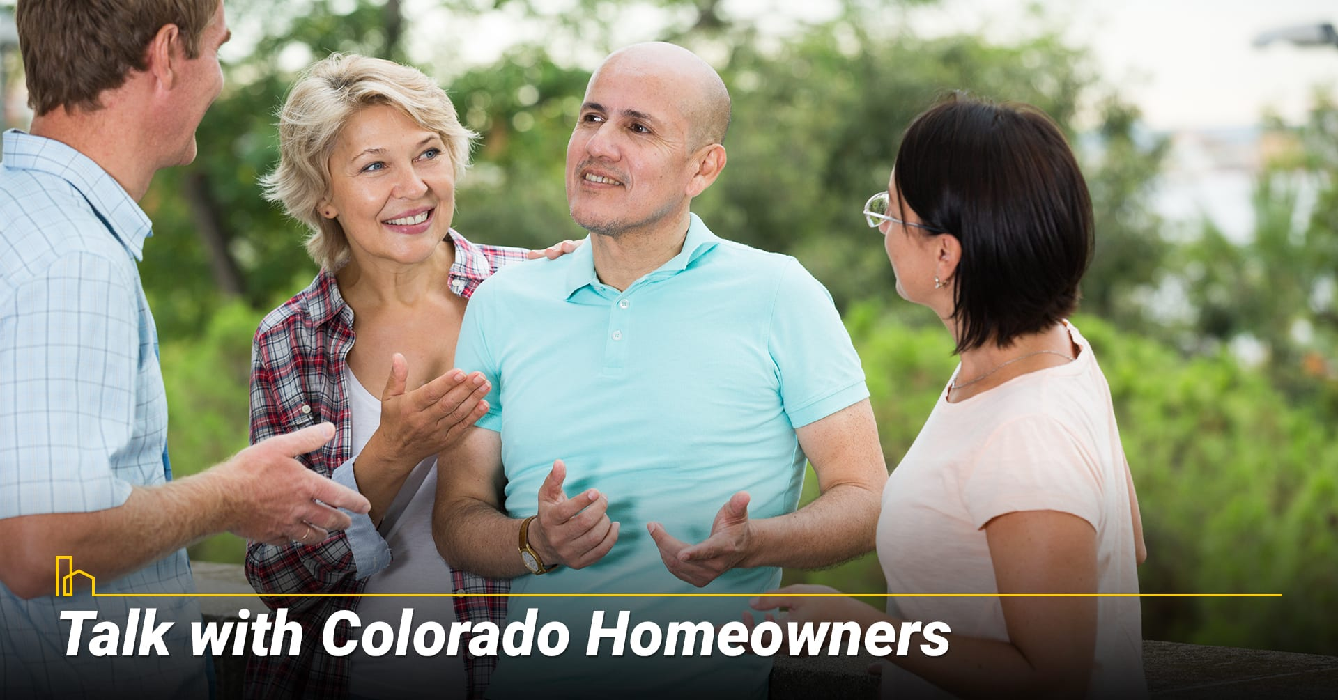 Talk with Colorado Homeowners, chat with current owners