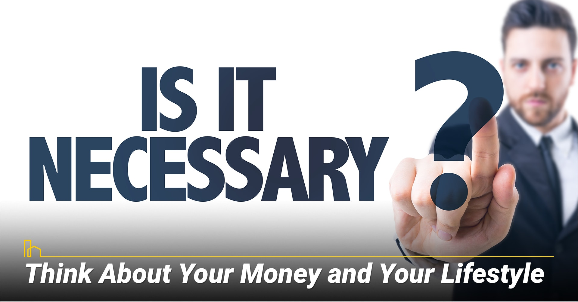 Think About Your Money and Your Lifestyle, Nice to have and must have