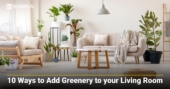 10 Ways to Add Greenery to your Living Room