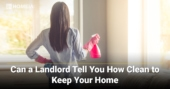 Can a Landlord Tell You How Clean to Keep Your Home?