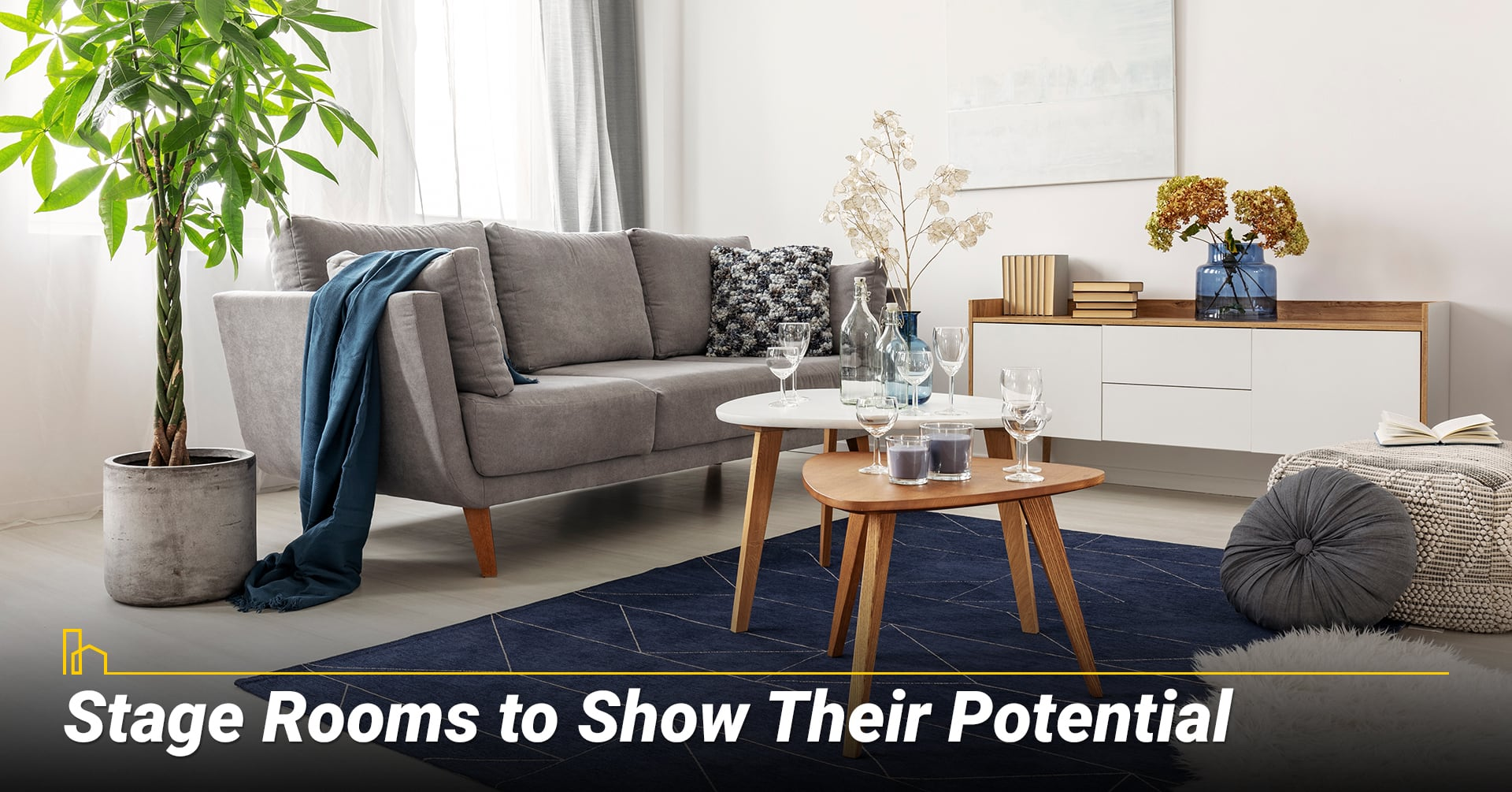 Stage Rooms to Show Their Potential, make your space more welcoming