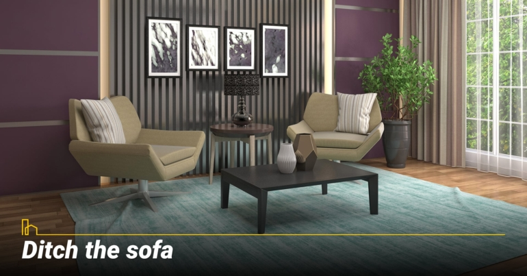 Ditch the sofa