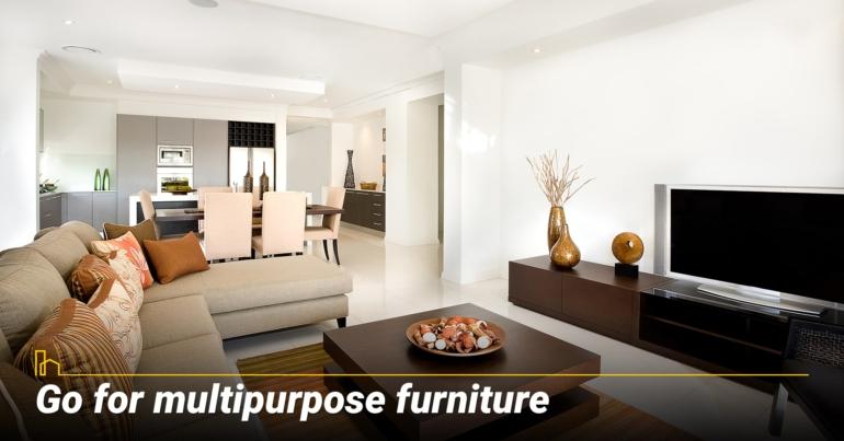 Go for multipurpose furniture