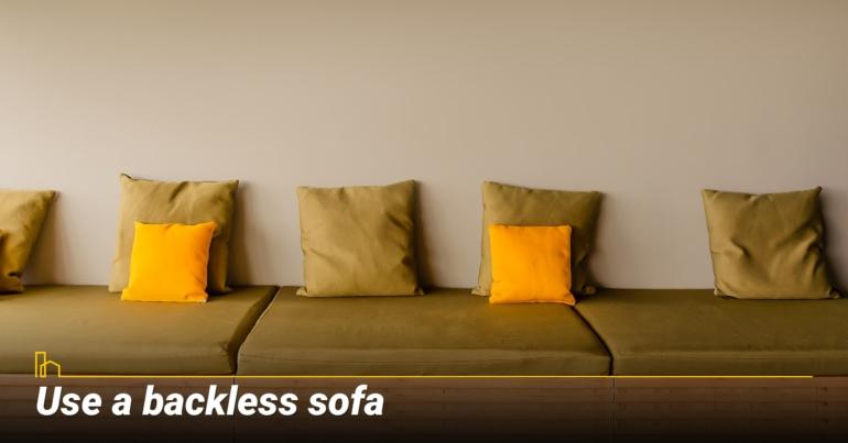 Use a backless sofa
