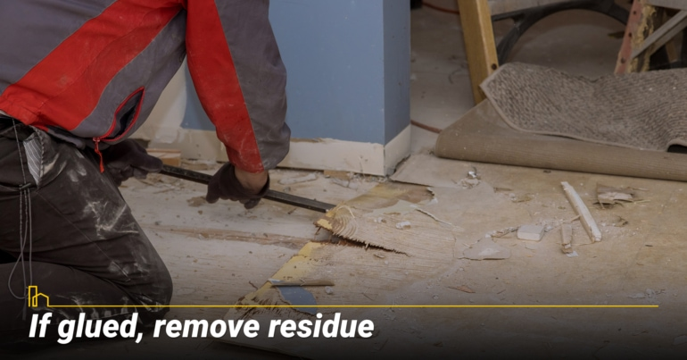 If glued, remove residue