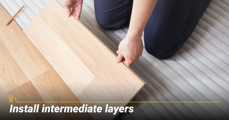 Install intermediate layers