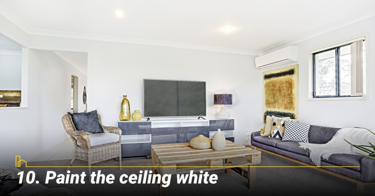 Paint the ceiling white