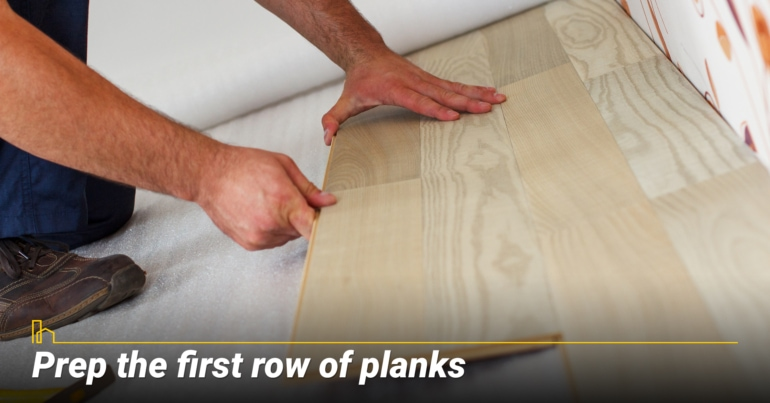 Prep the first row of planks