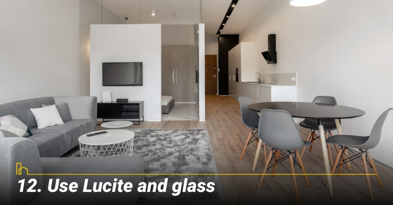 Use Lucite and glass