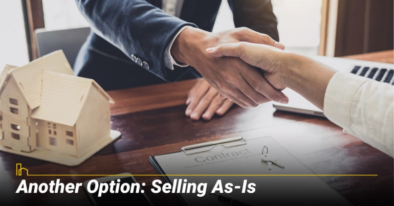 Another Option: Selling As-Is