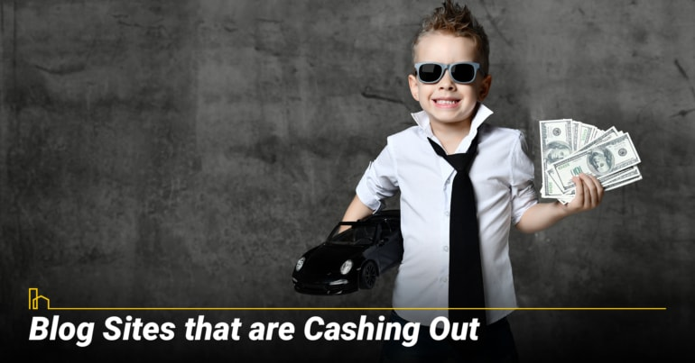Blog Sites that are Cashing Out