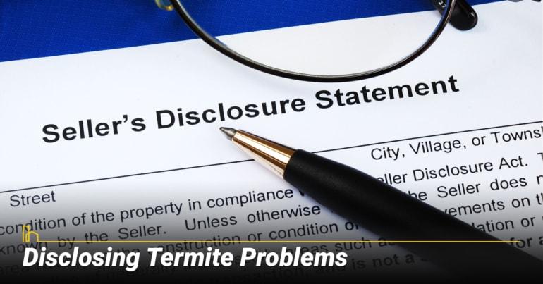 Disclosing Termite Problems