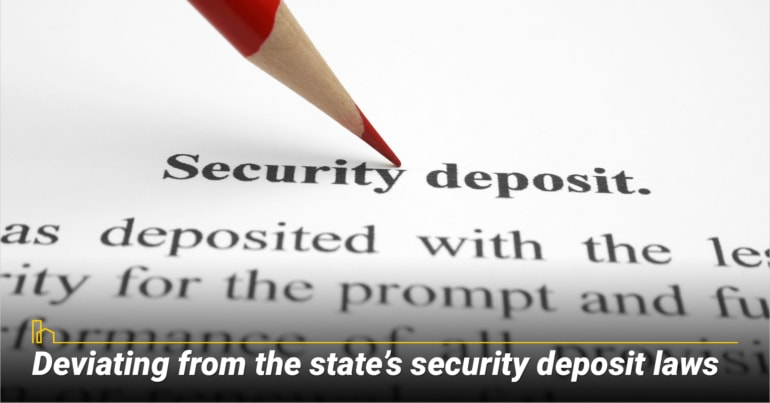 Deviating from the state's security deposit laws