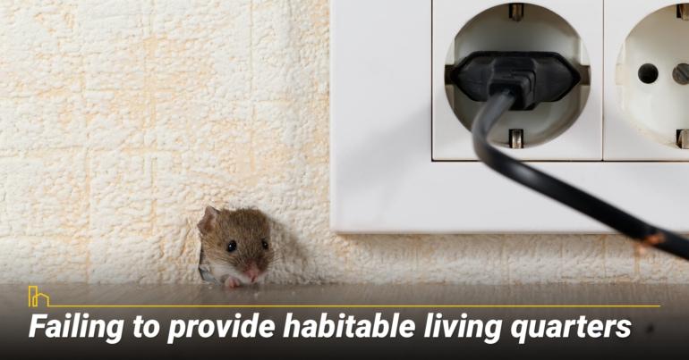 Failing to provide habitable living quarters