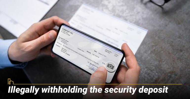 Illegally withholding the security deposit