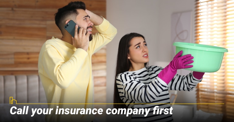 Call your insurance company first.