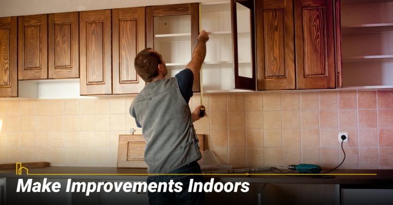Make Improvements Indoors