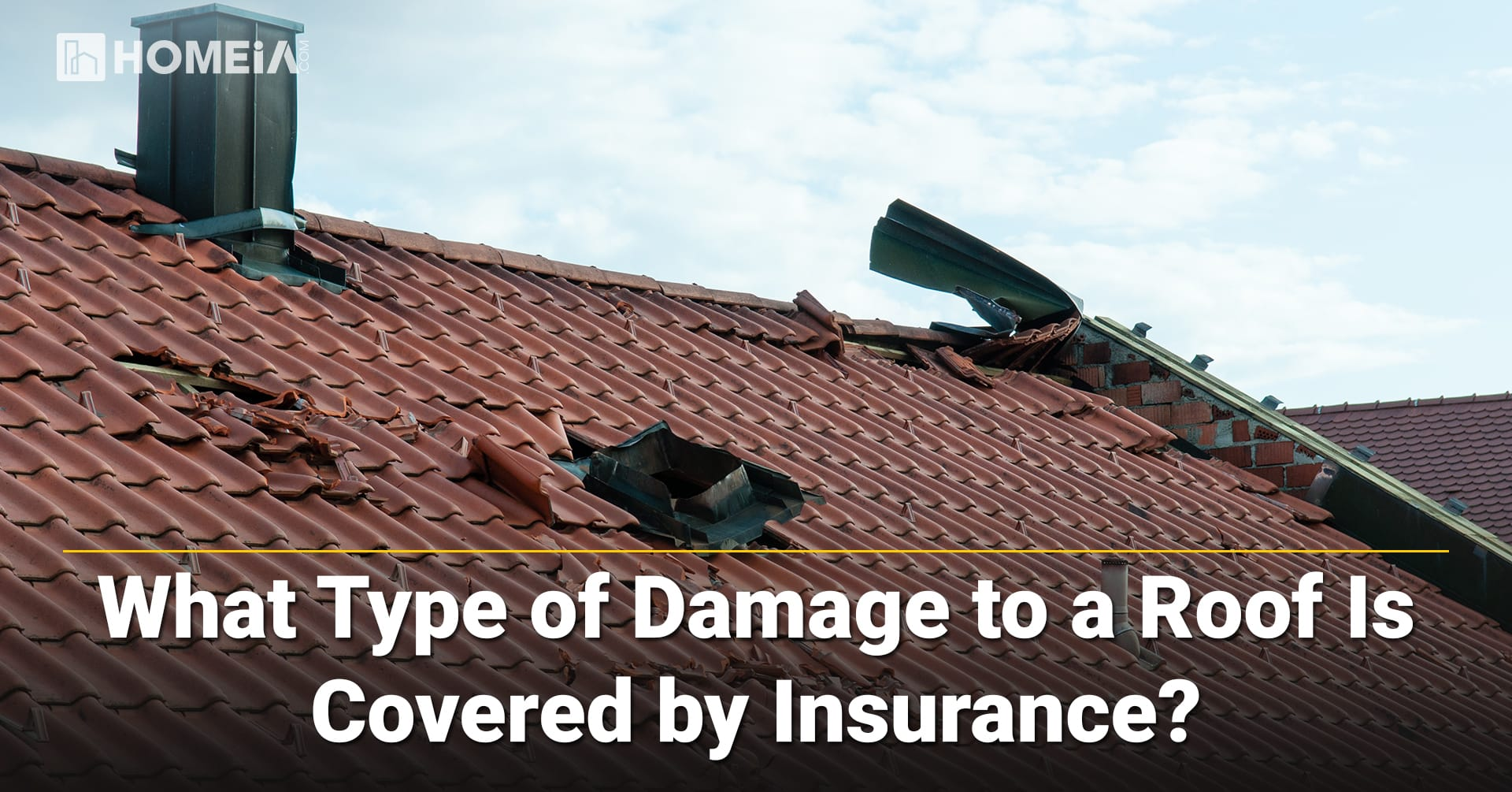 What Type of Damage to a Roof Is Covered by Insurance?
