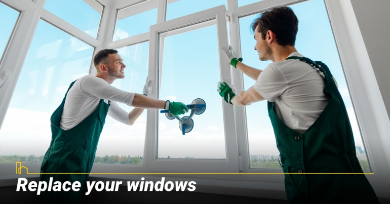 Replace your windows.