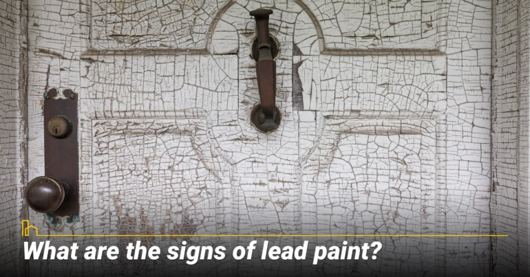 What are the signs of lead paint?